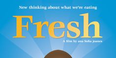 Fresh - New Thinking About What We're Eating