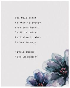 Paulo Coelho from The Alchemist Quote Poster You Will Never Be Your Heart Wall Art . - Paulo Coelho from The Alchemist Quote Poster You will never escape your heart wall art typography p - Alchemist Book, Alchemist Quotes, Poetry Quotes, Words Quotes, Me Quotes, Escape Quotes, Sayings, Famous Book Quotes, Poetry Art