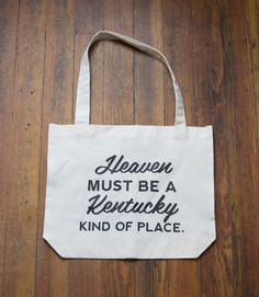 'Heaven Must Be A Kentucky Kind of Place' Tote Bag