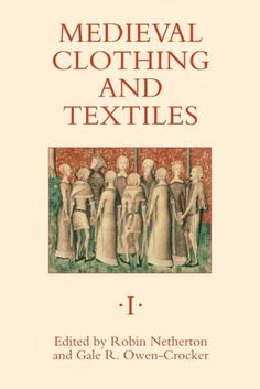 Medieval Clothing and Textiles I by Robin Netherton, http://www.amazon.com/dp/1843831236/ref=cm_sw_r_pi_dp_cea0qb1ZC5XH8