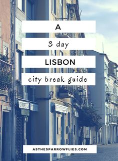 Lisbon   City Break Guide   European Travel   Portugal Breaks