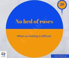 No bed of roses.  #Αγγλικά #αγγλικοί #ιδιωματισμοί