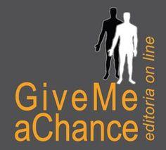 I libri e gli ebook di GiveMeAChance Editoria Online
