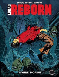 Recensione: Lukas Reborn #06 – Vivere, Morire http://c4comic.it/recensioni/lukas-reborn-6-vivere-morire/