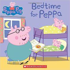Bedtime for Peppa (Peppa Pig): Scholastic, Eone: 9780545842310: Amazon.com: Books