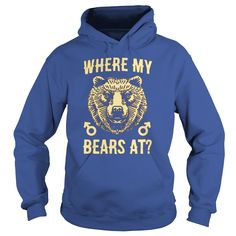 WHERE MY BEARS AT. Cute, Clever, Funny, Gay, Lesbian, LGBTQ, Gay Pride Week, Pride Colors, Flag, Rainbow, Quotes, Sayings, T-Shirts, Hoodies, Tees, Clothes For Women and Men, Gifts.