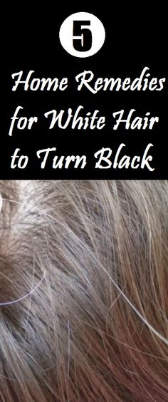 5 Home Remedies for White Hair to Turn Black Remedy For White Hair, Natural Hair Care, Natural Hair Styles, Beauty Secrets, Beauty Hacks, Hair Remedies, Natural Remedies, Konmari, Belleza Natural