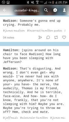 i dont ship jeffmads but ham is playing checkers and madison is playing chess Funny Hamilton, Hamilton Comics, Hamilton Quotes, Hamilton Fanart, Hamilton Pictures, Reign Quotes, Lin Manual Miranda, Christopher Jackson, Hamilton Lin Manuel Miranda