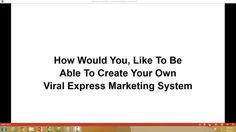 Create Your Own Viral Express Marketing System
