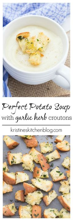 Perfect Potato Soup with Garlic Herb Croutons - easy enough for a ...