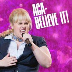 Aca-believe it!