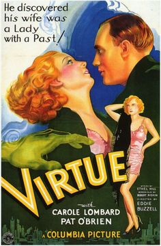 """VIRTUE an entertaining film starring Carole Lombard and Pat O'Brien, has the kind of plot which defines """"pre-Code. Old Film Posters, Classic Movie Posters, Cinema Posters, Movie Poster Art, Classic Movies, Good Girl, Old Movies, Vintage Movies, Indie Movies"""