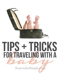 10 super helpful tips for traveling with a baby!