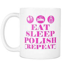 Eat Sleep Polish | Pretty Fierce White Coffee Mug