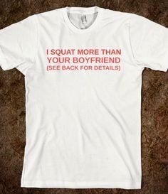 You probably do @ The average boyfriend  http://www.stayfitbuzz.com/squat-more-than-boyfriend