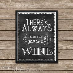 There's Always Time for Wine Chalkboard Sign | Kitchen Sign | Girl's Night | Bachelorette Party Digital File, Printable, Instant Download