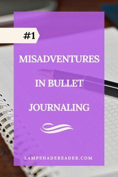 Misadventures in Bullet Journaling #1 #bujo