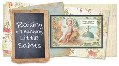This is the cutest blog I've found that I would refer to for help in raising sweet Catholic babies!