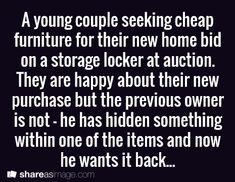 Writing prompt: A young couple seeking cheap furniture for their new home bid on a storage locker at auction...
