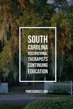 South Carolina Occupational Therapists Continuing Education Information Education Information, Occupational Therapist, Continuing Education, South Carolina, Self, Professional Development