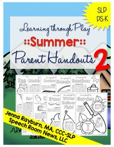 It's back! A summer packet for preschoolers.  This version 2 of the summer learning through play packets is a no-prep set of handouts for parents of young children. Young children learn through play and these handouts focus on showing parents a few easy ways to target communication while doing normal summer activities.