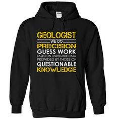 Geologist We Do Precision Guess Work Questionable Knowledge T Shirts, Hoodies. Get it now ==► https://www.sunfrog.com/Funny/Geologist-Job-Title-zqhxmdsneu-Black-Hoodie.html?41382