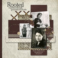 Rooted Together...lovely and unusual through the years page...just love this layout.