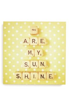 Board-game lettering spells out a sunny sentiment on an original piece of artwork.