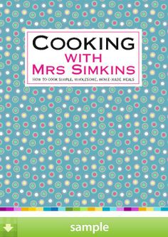 'Cooking With Mrs Simkins' by Sue Simkins - Download a free ebook sample and give it a try! Don't forget to share it, too.