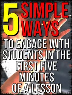 5 simple ways to make sure that those first few minutes engage students. #Teaching http://staceylloydteaching.com/5-simple-ways-engage-students-first-minutes-lesson/
