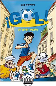 ¡Gol!  un gran equipo de Luigi Garlando ✿ Libros infantiles y juveniles -  (De 6 a 9 años) ✿ 2eafd53753891