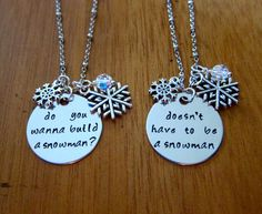 "Disney's Frozen Inspired Friendship necklaces. ""Do you wanna build a snowman?"" & ""doesn't have to be a snowman"". Perfect for sisters like Anna & Elsa <3"