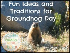 """Are you looking for something fun to do with the kids on Groundhog Day? Begin the day by waking up the children with the song """"I've Got You Babe"""" by Sonny and Cher (a nod to the movie Groundhog Day…"""