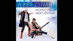 10. A Két Zsivány - Kacér a mosolya ( 2016 ) Music, Youtube, Movie Posters, Movies, Musica, Musik, Films, Film, Muziek