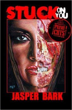 Stuck On You and Other Prime Cuts: Jasper Bark, John Llewellyn Probert, Rob Moran, Pat Cadigan: 9780992241414: Amazon.com: Books