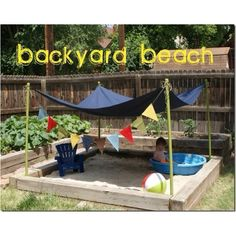 Transform the sandbox into a backyard beach! Good for hours of playtime outdoors