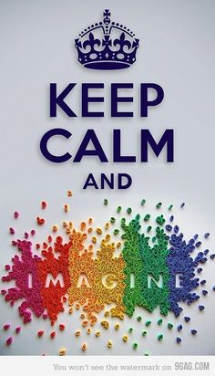 Keep Calm and Imagine by 9Gag