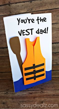 """You're the Vest"" Father's Day Card Idea For Kids to Make! This one is for dads who love boating and canoeing!"