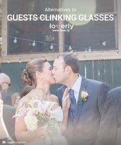 b467f77b4db Don t Wanna Let Guests Tap That Glass  Try One of These Make-Us-Kiss  Alternatives. Wedding ...