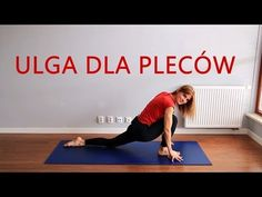 Joga na Kręgosłup Lędźwiowy - Ulga przy Rwie Kulszowej - YouTube Yoga Tips, Back Pain, Pilates, Gymnastics, Fitness Inspiration, Health Fitness, Abs, Workout, How To Plan