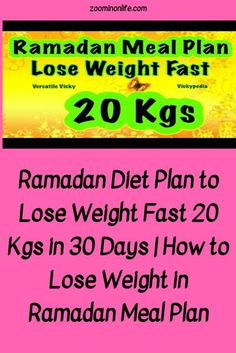 Ramadan Diet Plan to Lose Weight Fast 20 Kgs in 30 Days - Health - Gewicht Verlieren Paleo Diet Plan, Easy Diet Plan, Diet Meal Plans, Ramadan Diet, Ramadan Meals, Diet Tips, Diet Recipes, Health Recipes, Fitness Inspiration