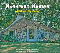 """Earl Young's Charlevoix Michigan """"mushroom"""" houses 