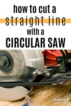3 Ways to Cut a Straight Line with a Circular Saw | Mama Needs a Project Home Made Table Saw, Diy Table Saw, Make A Table, Circular Saw Table, Cordless Circular Saw, Circular Saw Blades, Woodworking Education, Woodworking Tutorials, Woodworking Basics