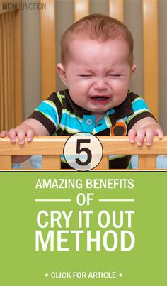 5 Amazing Benefits Of Cry It Out Method