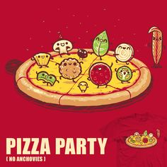 Pizza Party - tee by InfinityWave on deviantART Pizza Party - Tee von InfinityWave auf deviantART Pizza Mania, Pizza Quotes, Pizza Life, Pizza Girls, Cute Puns, I Love Pizza, Kawaii Illustration, Pizza Restaurant, Food Wallpaper