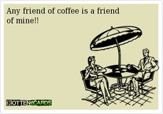 Any Friend of #Coffee is a Friend of Mine