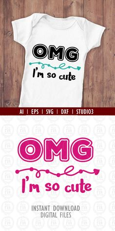 OMG Im so cute baby kids digital cutting files by LoveRiaCharlotte So Cute Baby, Cute Babies, Baby Kids, Silhouette Cameo Projects, Silhouette Design, 3d Mode, Brother Scan And Cut, Vinyl Shirts, Diy Design