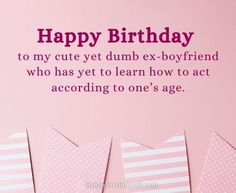 New and unique birthday wishes and messages for your ex boyfriend. Wish him birthday and party with him. Make his birthday unforgettable. Unique Birthday Wishes, Birthday Wishes For Boyfriend, Happy Birthday Quotes For Friends, Birthday Messages, Happy Birthday Me, Ex Bf, Ex Boyfriend, Message Quotes, Military Gear