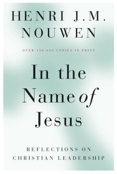 In the Name of Jesus: Reflections on Christian Leadership by Henri J. M. Nouwen, http://www.amazon.com/dp/0824512596/ref=cm_sw_r_pi_dp_yLKerb1F8S5DV