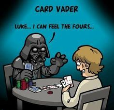 Card Vadar: Luke... I can feel the fours.   Visit us for all your online gambling fun: www.gamblingland.com